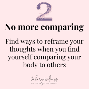 5 ways to start accepting your here and now body. Do not compare your body to other bodies, Vickery Wellness, Dietitian Nutritionist Athens GA