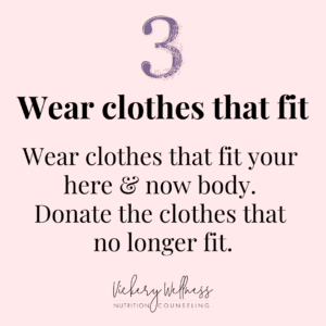 Wear clothes that fit your here and now body, Vickery Wellness, Dietitian Nutritionist Athens GA