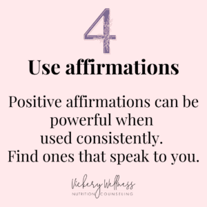 Use positive affirmations to help your journey to body acceptance, Vickery Wellness, Dietitian Nutritionist Athens GA