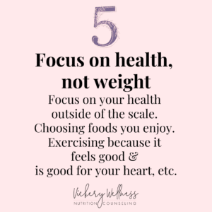 Focus on your health and not your weight or the scale, Vickery Wellness, Dietitian Nutritionist Athens GA