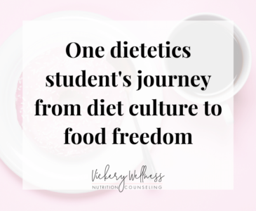 Dietetic student intuitive eating food freedom