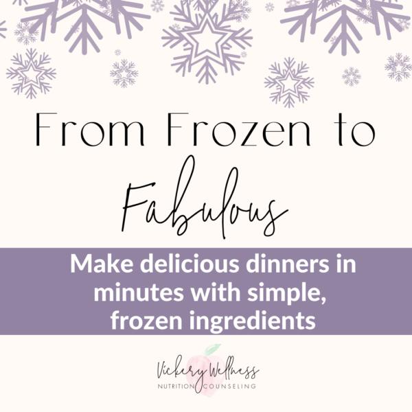 Frozen to fabulous