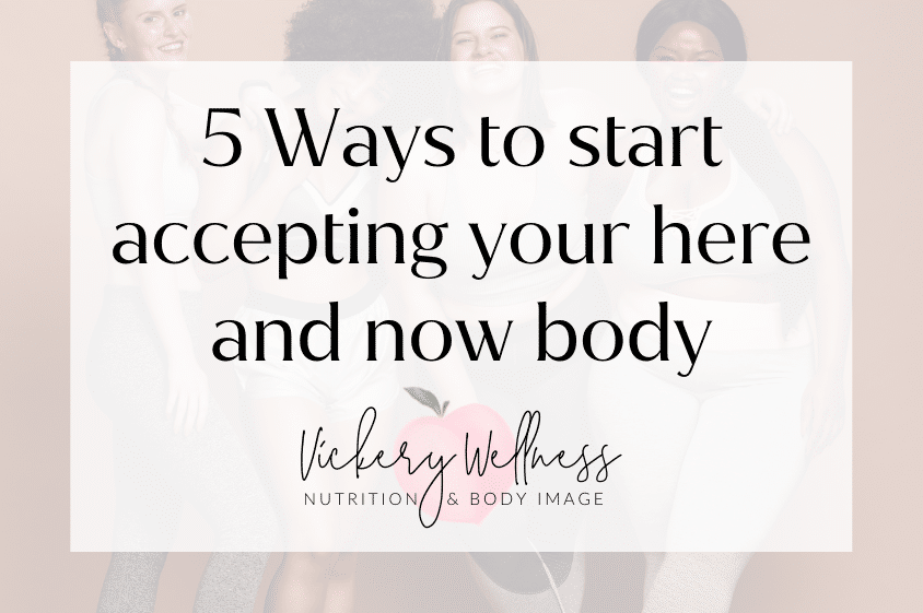 5 ways to accept your body body image healing nutritionist dietitian athens atlanta ga